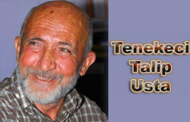 """Tenekeci Talip Usta: """"İnsan işini içindeki aşkla, coşkuyla yapmalı."""