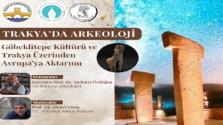 Göbeklitepe, Edirnede masaya yatırıldı