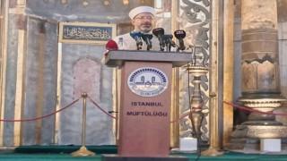 Diyanet İşleri Başkanı Erbaş: Ayasofya ve Sultanahmet Camiinin minarelerinden karşılıklı okunan ezanların milletimizin gönlünü nasıl coşturduğunu hep birlikte idrak ediyoruz