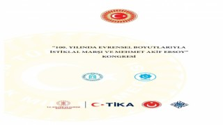 İstiklâl Marşı ve Mehmet Akif Ersoy evrensel boyutlarıyla ele alınacak
