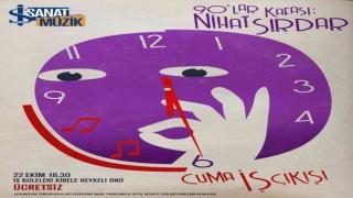 'Cuma İş Çıkışı konserlerinde Nihat Sırdar sahne alacak
