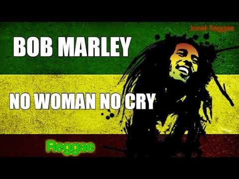 Bob Marley - No Woman No Cry New Reggae 2021